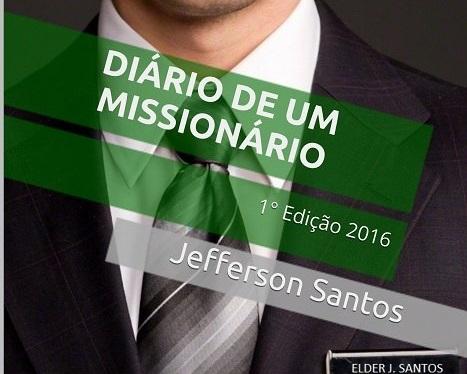 Diário de um Missionário: 2 Anos de Jornada e Experiências de um Missionário SUD