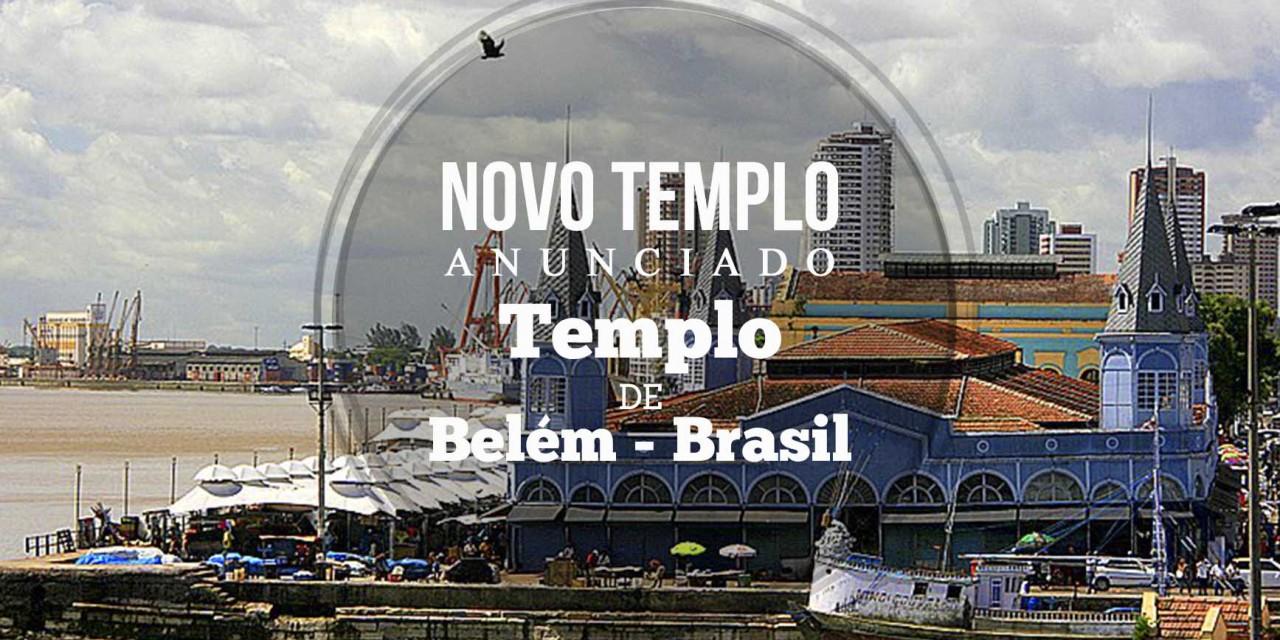 TEMPLO DE BELÉM ANUNCIADO