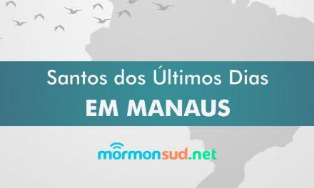 História dos Santos dos Últimos Dias em Manaus