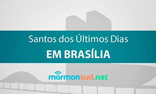 História dos Santos dos Últimos Dias em Brasília