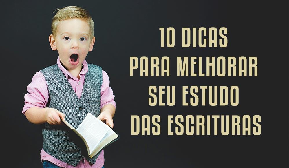 10 Dicas para Melhorar seu Estudo das Escrituras