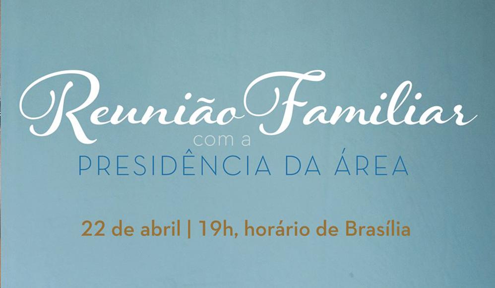 Reunião Familiar com a Presidência de Área em todo o Brasil