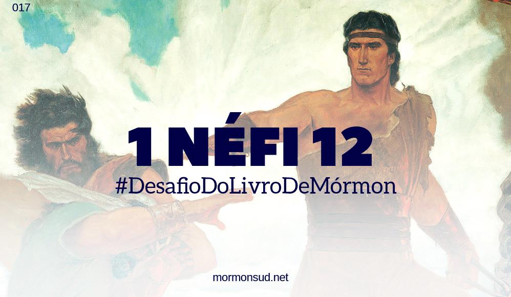Comentários sobre 1 Néfi 12 – Néfi vê o futuro de sua descendência #17