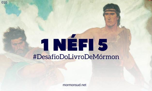 """Comentários de 1 Néfi 5 – """"Era, pois, sábio para o Senhor"""" #10"""