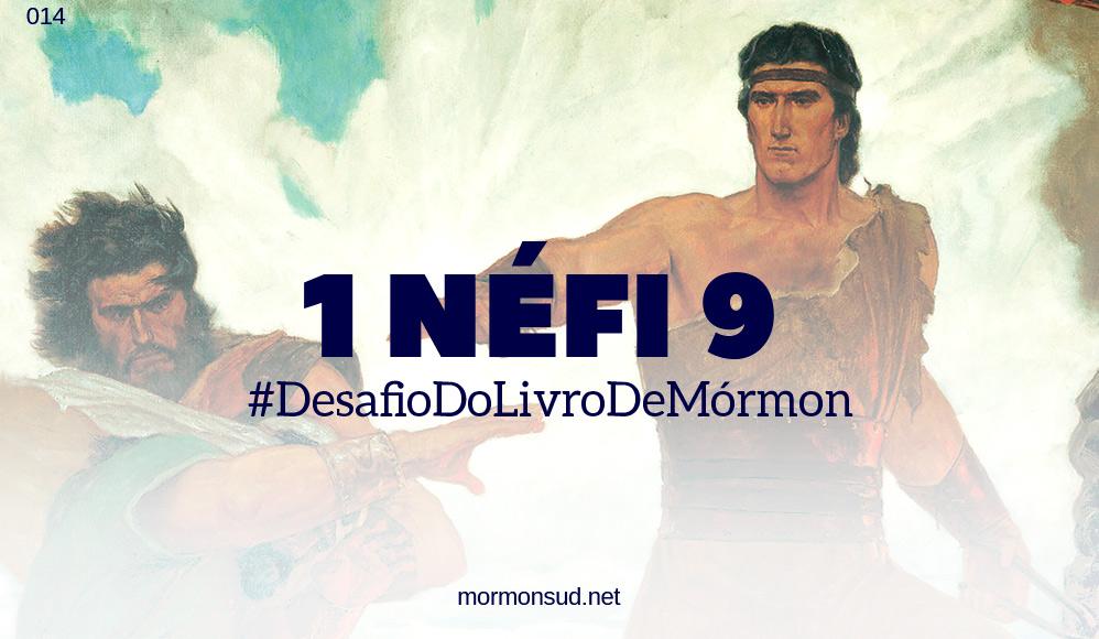 Comentários sobre 1 Néfi 9 – Um Sábio Propósito #14