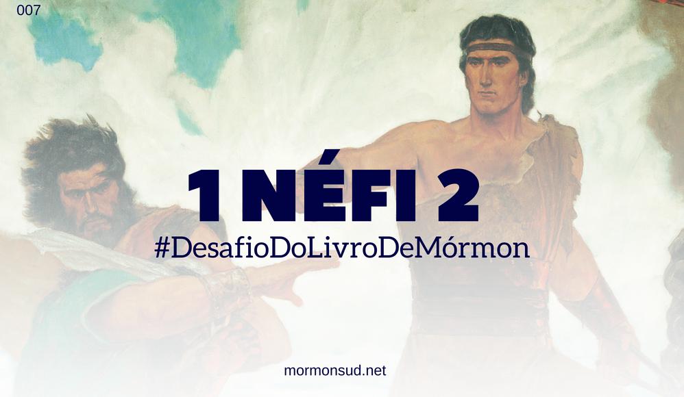 Comentários sobre 1 Néfi 2 – Leí parte para o deserto #7