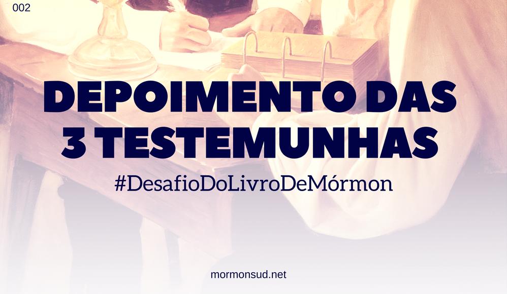 Depoimento das Três Testemunhas do Livro de Mórmon #2
