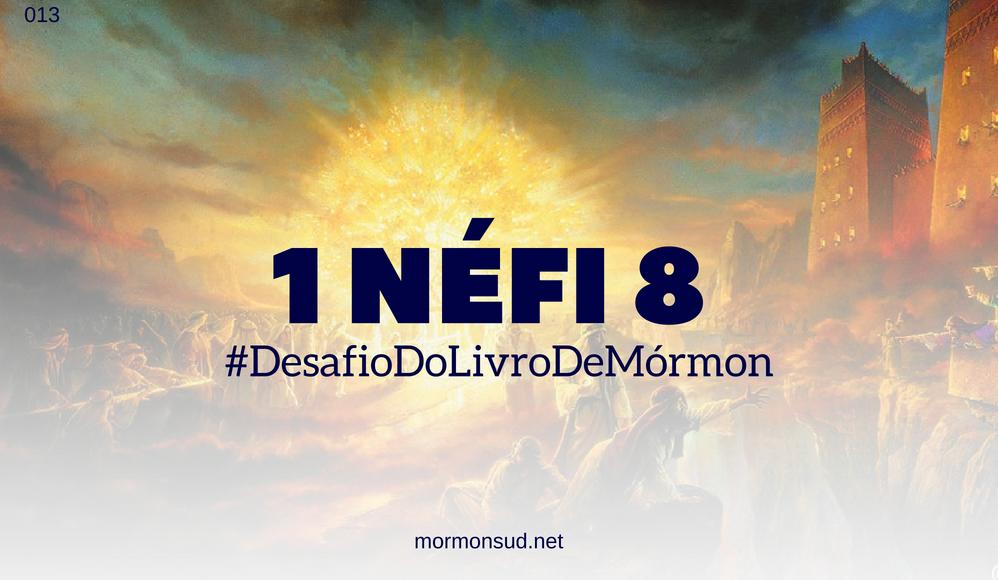Comentários sobre 1 Néfi 8 – A Visão da Árvore da Vida #13
