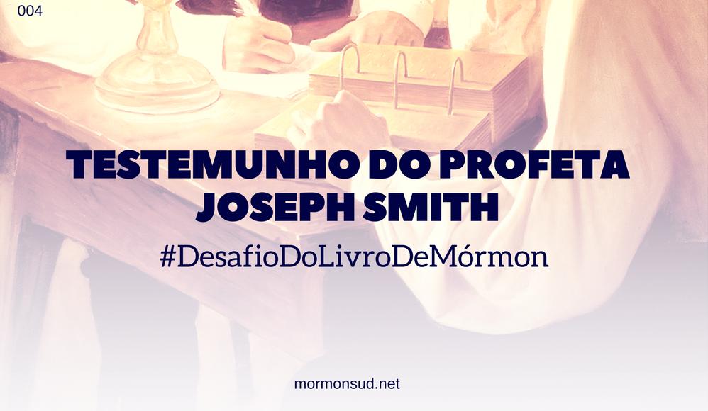 Testemunho do Profeta Joseph Smith na Introdução do Livro de Mórmon #4