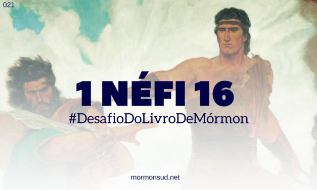 1 Néfi 16 – Casamentos, Provações e Bênçãos #21