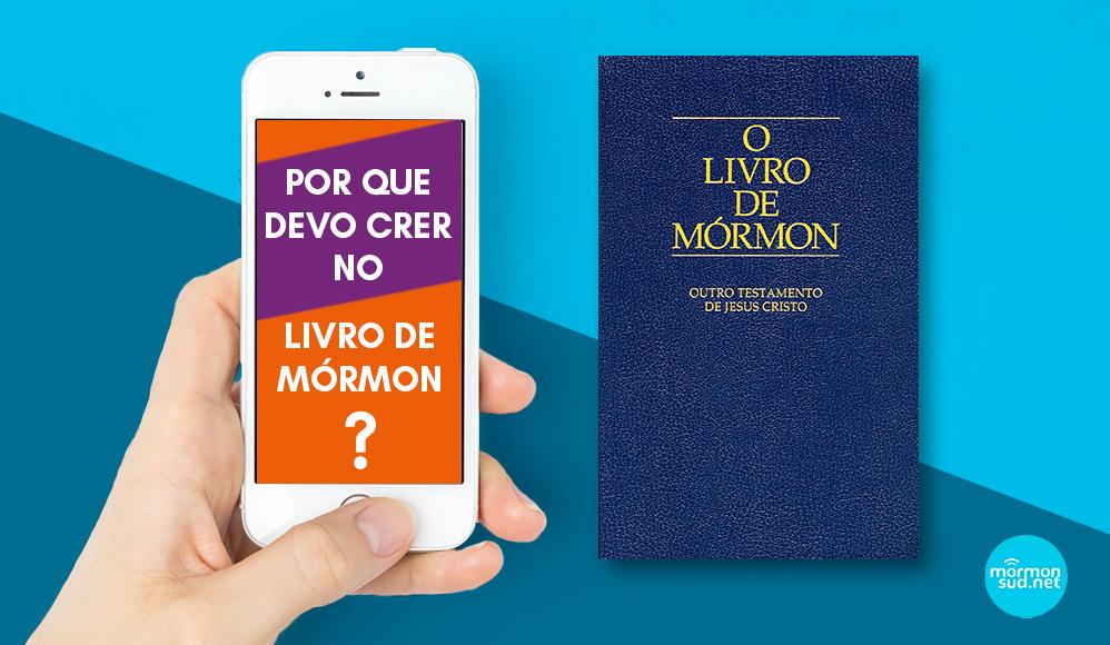 Mórmons no WhatsApp: Por que devo crer no Livro de Mórmon?