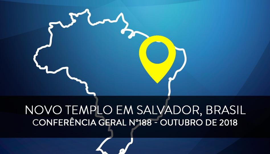 Anunciada a construção de um templo em Salvador, Bahia!