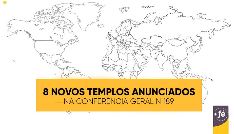 Novos templos anunciados na conferência geral de abril de 2019