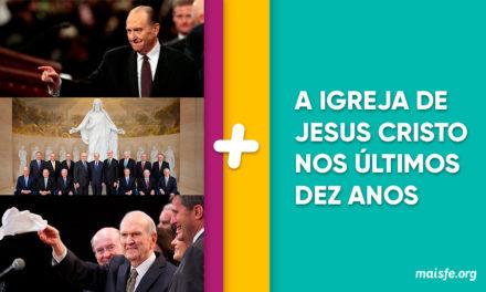 Isto foi o que aconteceu na Igreja de Jesus Cristo na última década