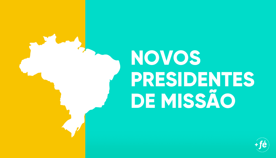 Lista completa dos novos presidentes de missão do Brasil em 2020